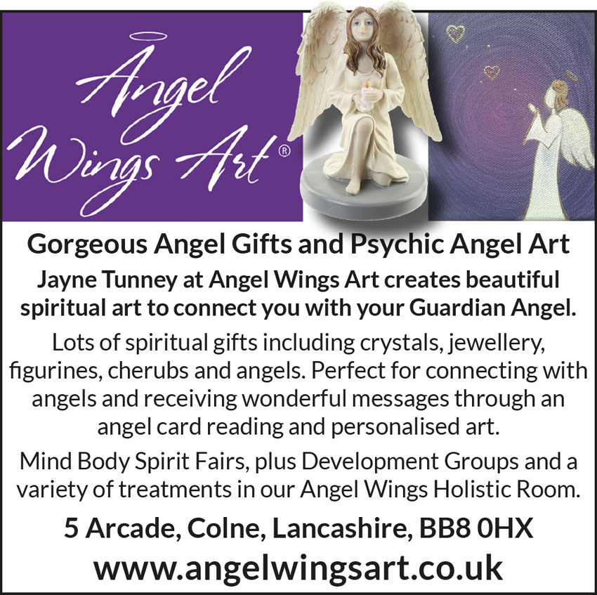 Angel Wings Art  Gorgeous Angel Gifts and Angel Art  Jayne Tunney at Angel Wings Art creates beautiful spiritual art to connect you with your Guardian Angel. Lots of spiritual gifts including crystals, jewellery, figurines, cherubs and angels. Perfect for connecting with angels and receiving wonderful messages through an angel card reading and personalised art. Mind Body Spirit Fairs, plus Development Groups and a variety of treatments in our Angel Wings Holistic Room. 5 Arcade, Colne, Lancashire, BB8 0HX   www.angelwingsart.co.uk