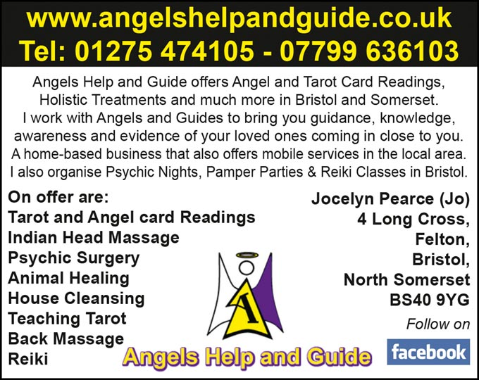 www.angelshelpandguide.co.uk  Tel: 01275 474105 - 07799 636103  Angels Help and Guide offers Angel and Tarot Card Readings, Holistic Treatments and much more in Bristol and Somerset. I work with Angels and Guides to bring you guidance, knowledge, awareness and evidence of your loved ones coming in close to you. A home-based business that also offers mobile services in the local area. I also organise Psychic Nights, Pamper Parties & Reiki Classes in Bristol.  On offer are:  Tarot and Angel card Readings  Indian Head Massage  Psychic Surgery  Animal Healing  House Cleansing  Teaching Tarot  Back Massage  Reiki