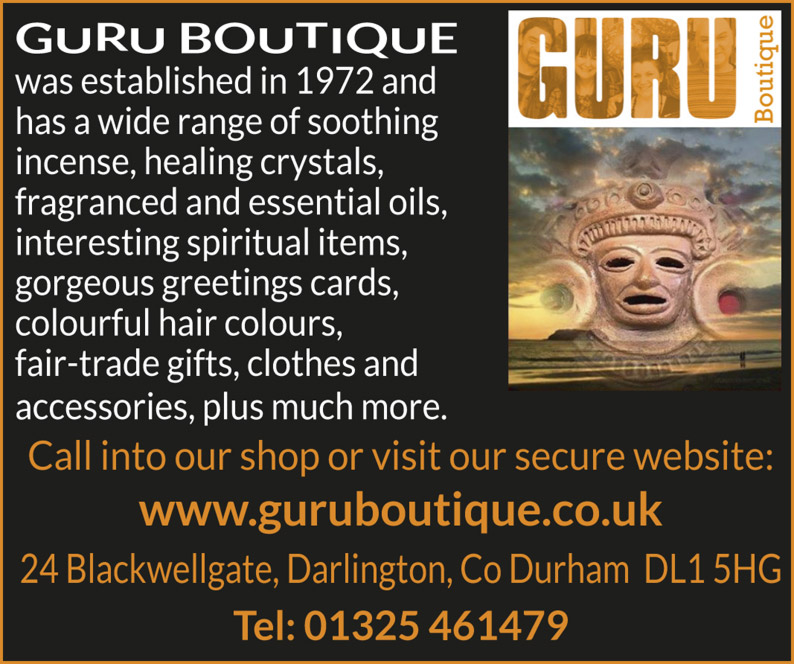 Guru Boutique was established in 1972 and has a wide range of soothing incense, healing crystals, fragranced and essential oils, interesting spiritual items, gorgeous greetings cards, colourful hair colours, fair-trade gifts, clothes and accessories, plus much more.  Call into our shop or visit our secure website: www.guruboutique.co.uk  24 Blackwellgate, Darlington, Co Durham  DL1 5HG  Tel: 01325 461479
