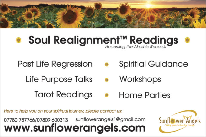 Soul Realignment[™] Readings – Past Life Regression * Spiritual Guidance * Life Purpose Talks * Workshops * Tarrot Readings * Home Parties – Here to help you on your spiritual journey, please contact us:  07730 737766 / 07809 600313  sunflowerangels1@gmai|.com  www.sunflowerangels.com