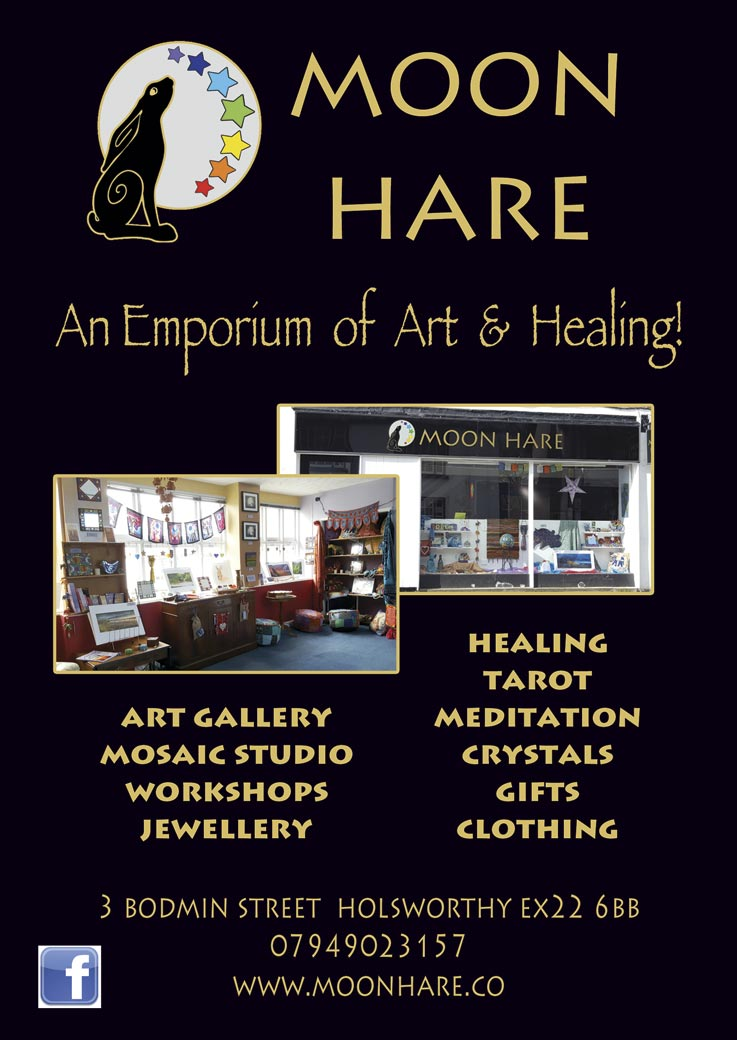 MOON HARE  An Emporium of Art & Healing   ART GALLERY  MOSAIC STUDIO  WORKSHOPS  JEWELLERY  HEALING TAROT MEDITATION CRYSTALS GIFTS CLOTHING   3 BODMIN STREET HOLSWORTHY EX22 6BB 07949 023157 www.moonhare.co