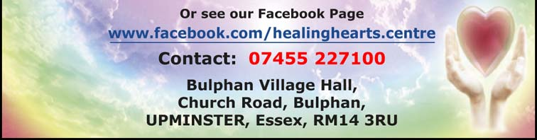 Or see our Facebook Page www.facebook.com/healinghearts.centre Contact: 07455 227100 Bulphan Village Hall, Church Road, Bulphan, UPMINSTER, Essex, RM14 3RU