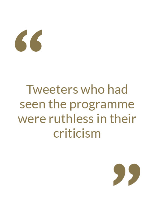 Tweeters who had seen the programme were ruthless in their criticism