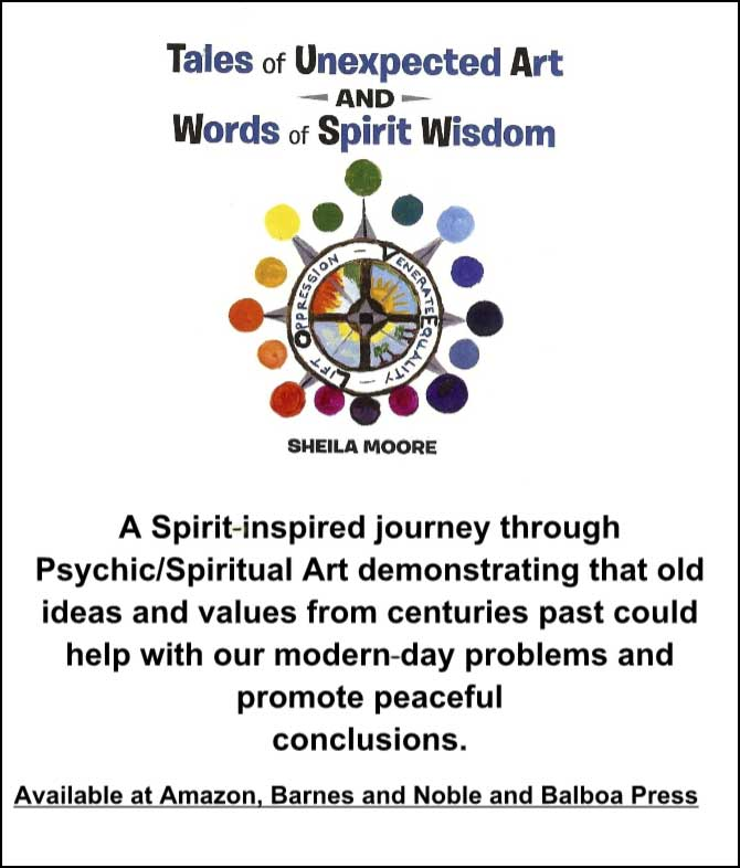 Tales of Unexpected Art and Words of Spirit Wisdom – Sheila Moore – CLICK HERE TO BUY ON AMAZON