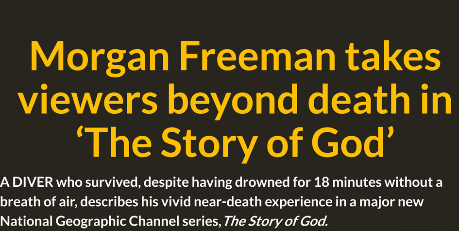 Morgan Freeman takes viewers beyond death in 'The Story of God'