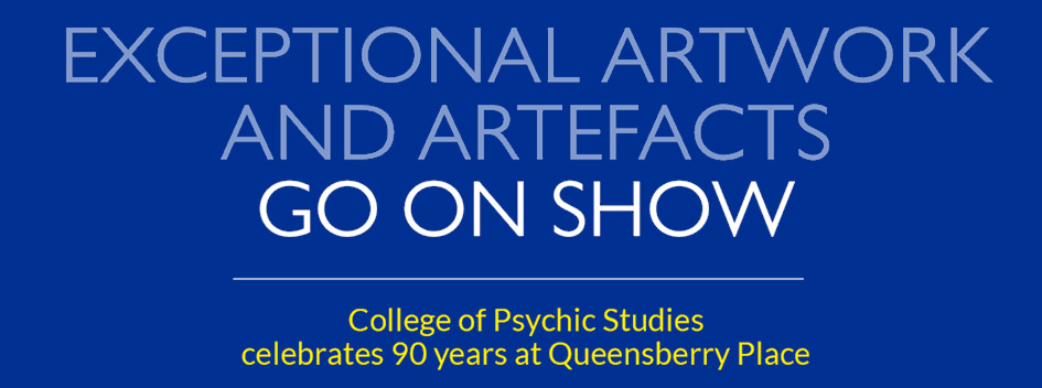 Exceptional artefacts go on show – College of Psychic Studies celebrates 90 years at Queensberry Place