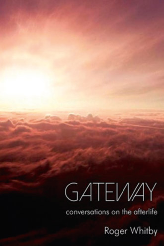 Gateway: conversations on the afterlife by Roger Whitby